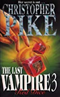 The Red Dice (The Last Vampire, #3)