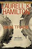 Skin Trade (Anita Blake, Vampire Hunter #17)