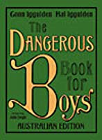 The Dangerous Book For Boys - Australian Edition