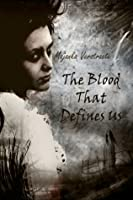 The Blood That Defines Us