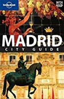 Lonely Planet Madrid: City Guide