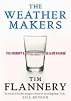The Weather Makers   The History And Future Impact Of Climate Change