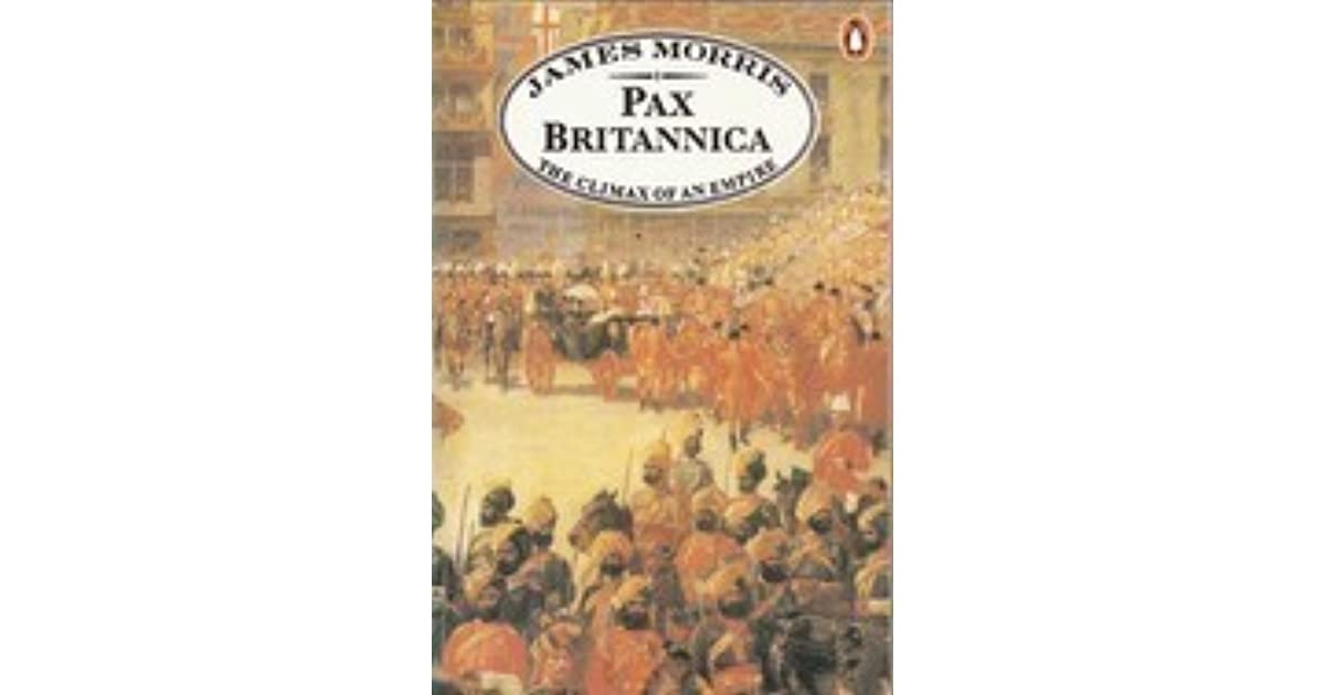 Pax Britannica The Climax Of An Empire By Jan Morris border=