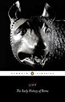 The Early History of Rome: (The History of Rome, #1-5)