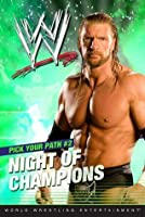 Night of Champions (WWE Pick Your Path, #2)