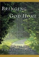 Bringing God Home: A Traveler's Guide