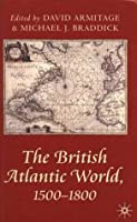 The British Atlantic World, 1500 1800