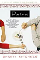 Pastries: A Novel of Desserts and Discoveries
