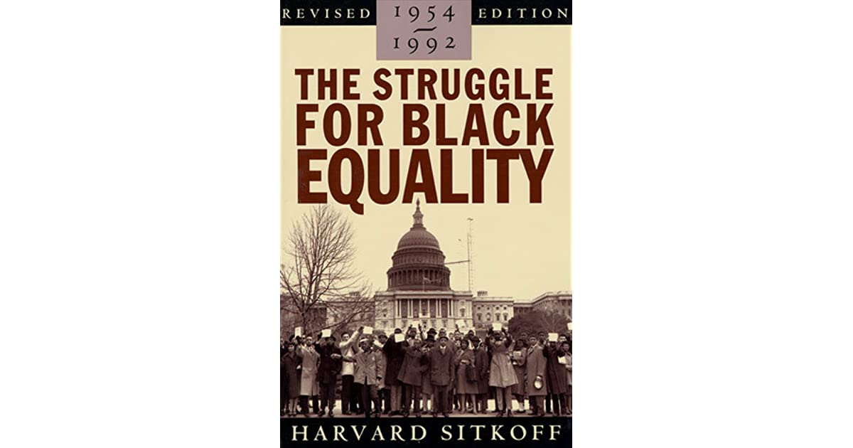 Harvard sitkoff the struggle for black equality thesis