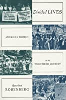 Divided Lives: American Women in the Twentieth Century