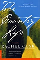The Country Life: A Novel