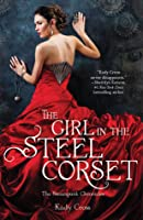The Girl in the Steel Corset (Steampunk Chronicles, #1)