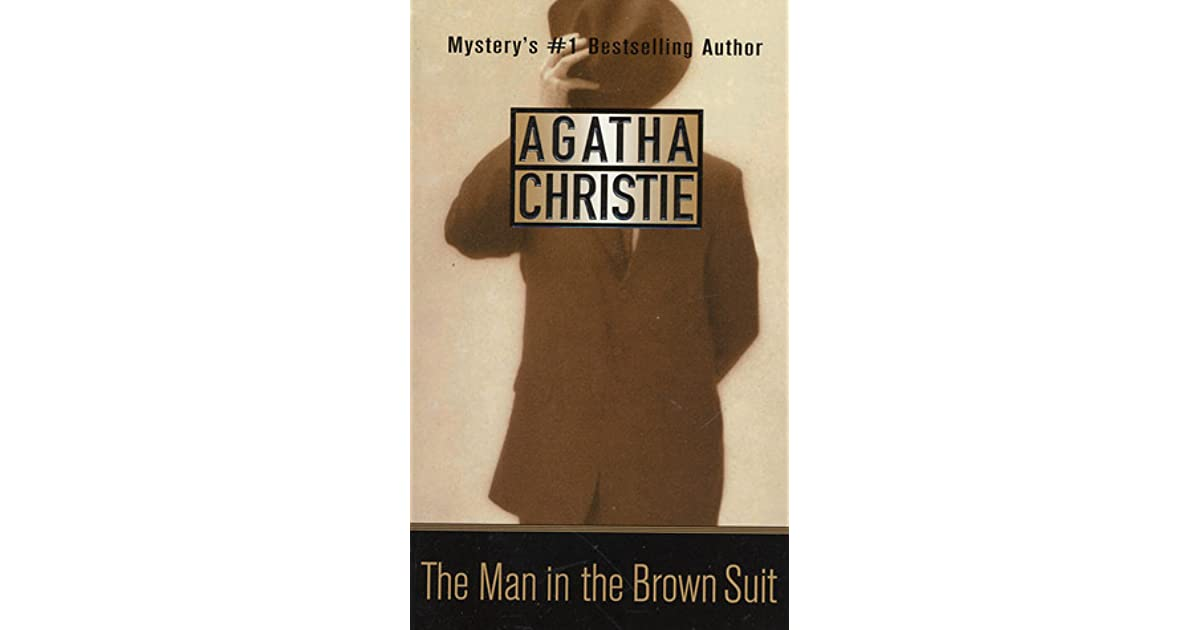 an overview of the crime in the novel the man in the brown suit by agatha christie The man in the brown suit is agatha christie at her best thriller & suspense thrillers & suspense crime murder bear in mind book is about man in a.