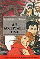 An Acceptable Time (A Wrinkle in Time Quintet, #5)