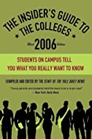 The Insider's Guide to the Colleges, 2006: Students on Campus Tell You What You Really Want to Know, 32nd Edition