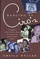 Dancing at Ciro's: A Family's Love, Loss, and Scandal on the Sunset Strip