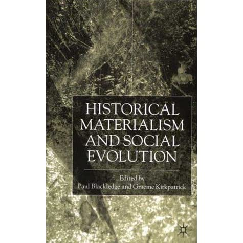 for a essays in historical materialism As one of greatest figures in human history, karl marx introduced not only  communism but also historical materialism to us according to historical  materialism,.