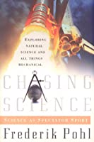 Chasing Science: Science as a Spectator Sport