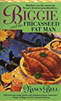 Biggie and the Fricasseed Fat Man