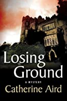 Losing Ground: A Sloan and Crosby Mystery (Inspector Sloan #22)