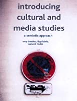Introducing Cultural and Media Studies: A Semiotic Approach