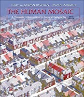 The Human Mosaic 9e: A Thematic Introduction to Cultural Geography