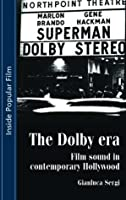 The Dolby Era: Film Sound In Contemporary Hollywood
