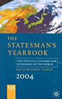 The Statesman's Yearbook 2004: The Politics, Cultures and Economies of the World