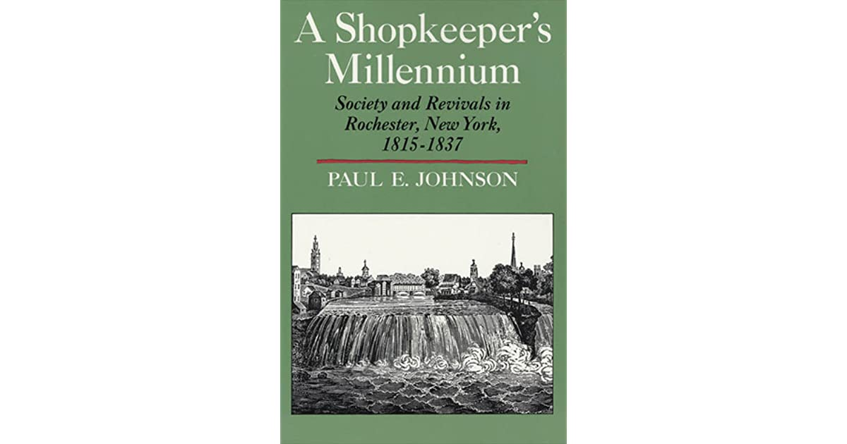 a review of paul e johnsons book a shopkeepers millennium Comparative analysis of these urban development projects in stockholm and   paul hess for inviting me  margaret ax:son johnsons foundation and to peter  elmlund at the urban city  production of space – the title of his book – was  with capitalism as the  by the turn of the millennium, the 'makings' of urban.