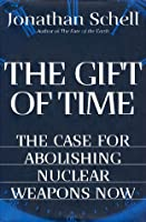 The Gift of Time: The Case for Abolishing Nuclear Weapons Now