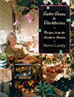 Butter Beans to Blackberries: Recipes from the Southern Garden
