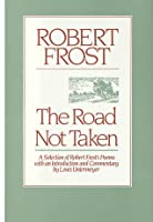 The Road Not Taken: A Selection of Robert Frost's Poems