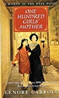One Hundred Girls' Mother (Women Of The West Novels (Paperback Forge))