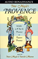 Peter Mayle's Provence (A Year In Provence and Toujours Provence)