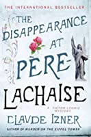 The Disappearance at Pere-Lachaise (Victor Legris, #2)