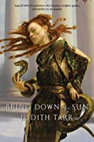 Bring Down the Sun (Alexander the Great, #2)