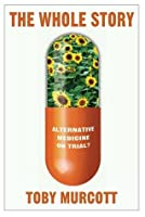 The Whole Story: Alternative Medicine on Trial?