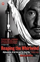 Reaping the Whirlwind: Afghanistan, Al-Qa'ida and the Holy War