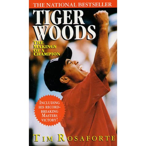 tiger woods the makings of a champion by tim rosaforte reviews discussion bookclubs lists. Black Bedroom Furniture Sets. Home Design Ideas