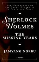 Sherlock Holmes: The Missing Years