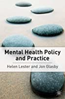 Mental Health: Policy and Practice