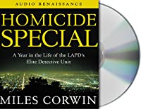 Homicide Special: A Year in the Life of the LAPD's Elite Detective Unit