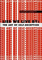 Lies We Live By: The Art of Self-Deception