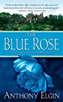 The Blue Rose (English Garden Mystery #1)