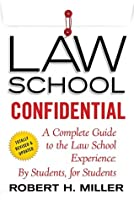 Law School Confidential: A complete Guide to the Law School Experience:by Students