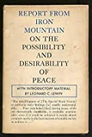 Report from Iron Mountain on the Possibility & Desirability of Peace
