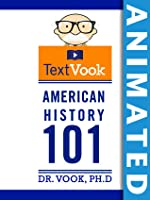 American History 101: The Animated TextVook