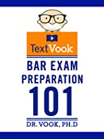 Bar Exam Preparation 101: The TextVook