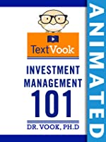 Investment Management 101: The Animated TextVook