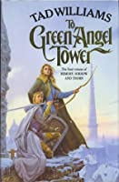 To Green Angel Tower (Memory, Sorrow, and Thorn, #3)